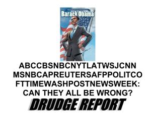 No, they weren't wrong. Matt Drudge.